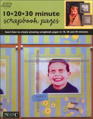 Book cover of 10-20-30 Minute Scrapbook Pages (Memories in the Making Series #9)
