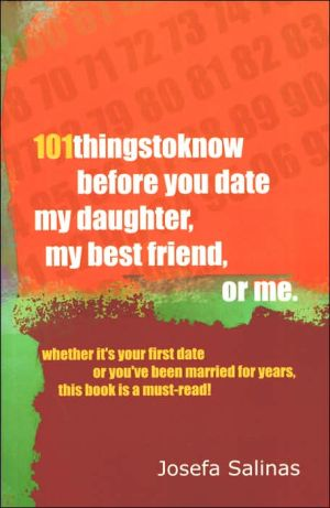 Book cover of 101 Things to Know before You Date My Daughter, My Best Friend, or Me