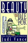 Book cover of Beauty to Die For: The Cosmetic Consequence