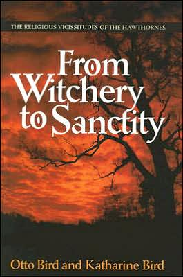 Book cover of From Witchery to Sanctity: The Religious Vicissitudes of the Hawthornes