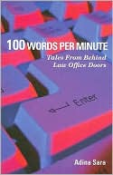Book cover of 100 Words Per Minute: Tales from behind Law Office Doors