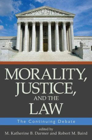 Book cover of Morality, Justice, and the Law: The Continuing Debate