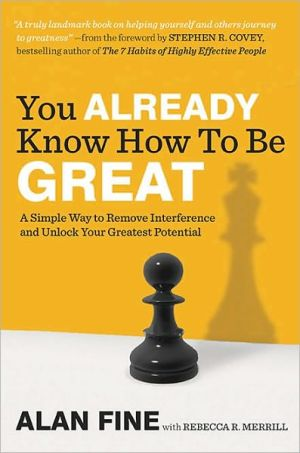 Book cover of You Already Know How to Be Great: A Simple Way to Remove Interference and Unlock Your Greatest Potential