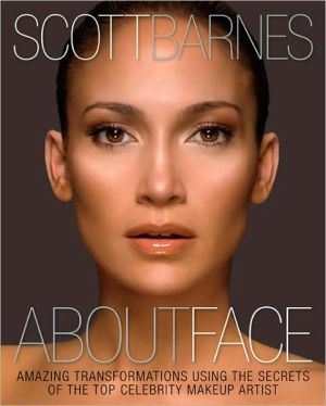Book cover of About Face: Amazing Transformations Using the Secrets of the Top Celebrity Makeup Artist