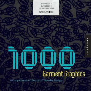 Book cover of 1,000 Garment Graphics: A Comprehensive Collection of Wearable Designs