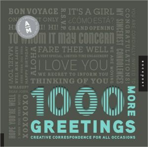 Book cover of 1,000 More Greetings: Creative Correspondence Designed for All Occasions