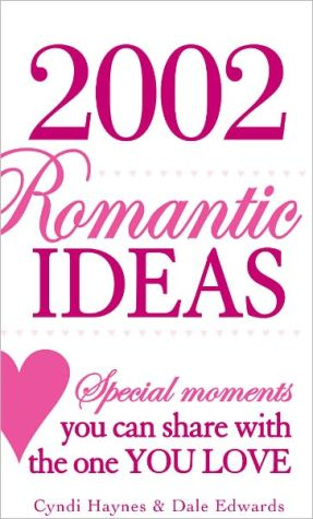 Book cover of 2,002 Romantic Ideas: Special Moments You Can Share With the One You Love
