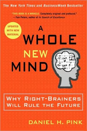 Book cover of A Whole New Mind: Why Right-Brainers Will Rule the Future