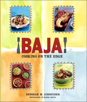 Book cover of ¡Baja!: Cooking on the Edge