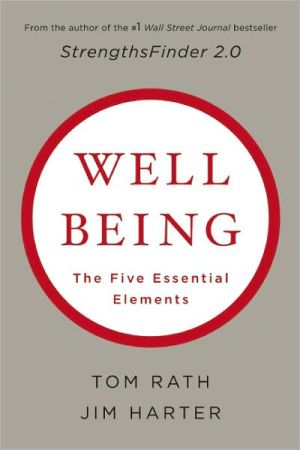Book cover of Well Being: The Five Essential Elements