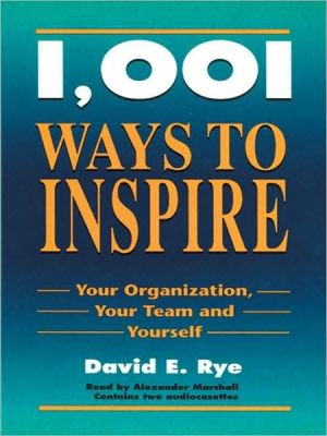 Book cover of 1001 Ways to Inspire Your Organization, Your Team and Yourself