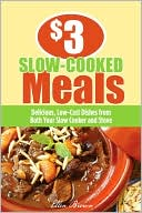 Book cover of $3 Slow-Cooked Meals: Delicious Low-Cost Dishes from Both Your Slow Cooker and Stove