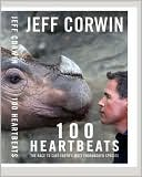 Book cover of 100 Heartbeats: The Race to Save Earth's Most Endangered Species