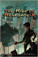 Book cover of The Rise of Renegade X