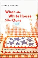 Book cover of When the White House Was Ours