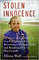 Book cover of Stolen Innocence: My Story of Growing up in a Polygamous Sect, Becoming a Teenage Bride, and Breaking Free of Warren Jeffs