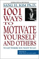 Book cover of 1,001 Ways to Motivate Yourself and Others