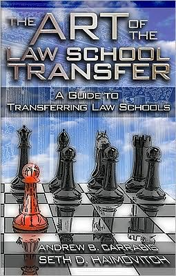 Book cover of The Art of the Law School Transfer: A Guide to Transferring Law Schools