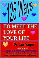 Book cover of 125 Ways to Meet the Love of Your Life