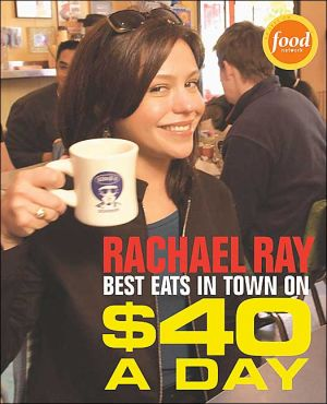 Book cover of $40 A Day: Best Eats in Town