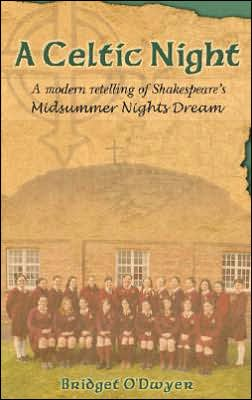 Book cover of A Celtic Night: A Fifteen-Year-Old Girl's Modern Retelling of Shakespeare's a Midsummer Night's Dream