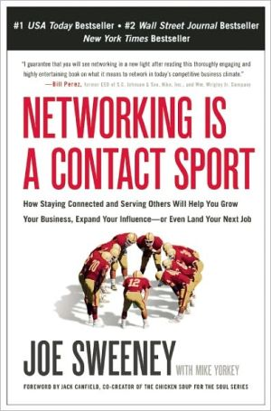 Book cover of Networking Is a Contact Sport: How Staying Connected and Serving Others Will Help You Grow Your Business, Expand Your Influence -- or Even Land Your Next Job