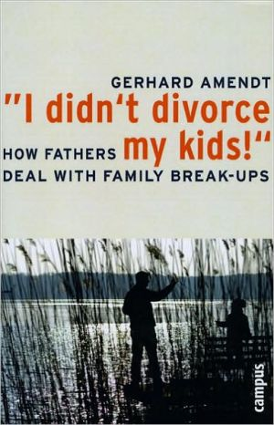 "Book cover of ""I Didn't Divorce My Kids!"": How Fathers Deal With Family Break-ups"
