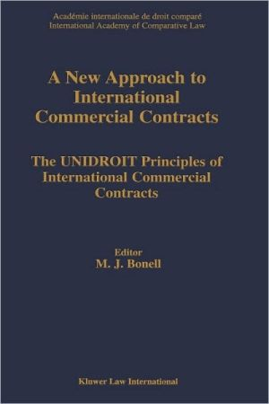 Book cover of A New Approach To International Commercial Contracts, The Unidroit Principles Of International Contracts