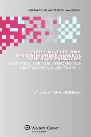 Book cover of Force Majeure And Hardship Under General Contract Principles