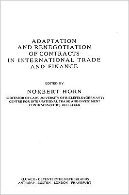 Book cover of Adaptation And Renegotiation Of Contracts In International Trade And Finance, Vol. 3